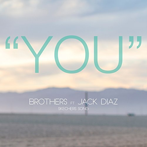 You (Skechers Song) [feat. Jack Diaz]